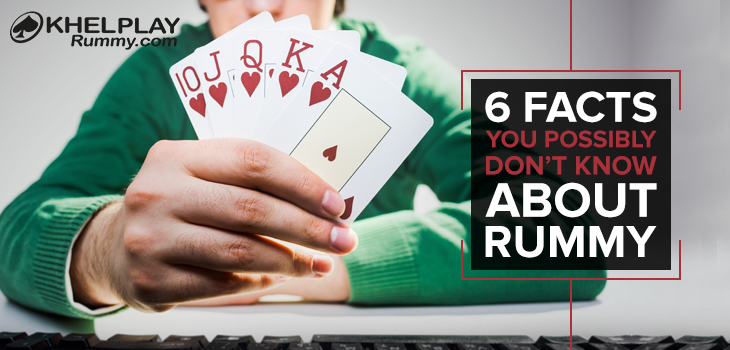 6 Facts You Possibly Dont Know About Rummy