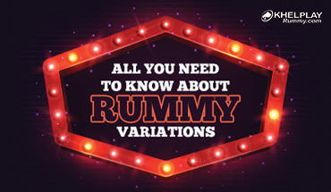 All You Need To Know About Rummy Variations