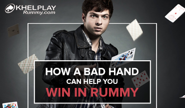 How A Bad Hand Can Help You Win In Rummy