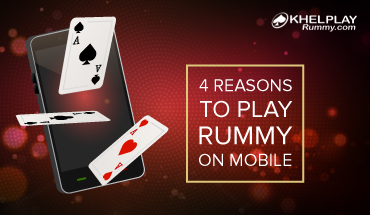 4 Reasons To Play Rummy On Mobile