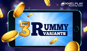Top 3 Rummy Variants