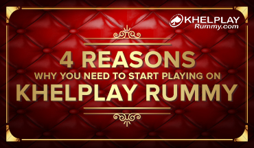 4 Reasons Why You Need to Start Playing on KhelPlay Rummy