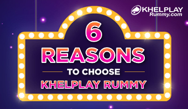 6 Reasons to Choose KhelPlay Rummy