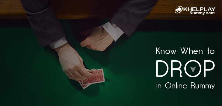 Know When to Drop in Online Rummy