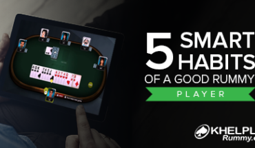 5 Smart Habits of a Good Rummy Player