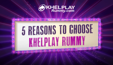 5 Reasons to Choose KhelPlay Rummy
