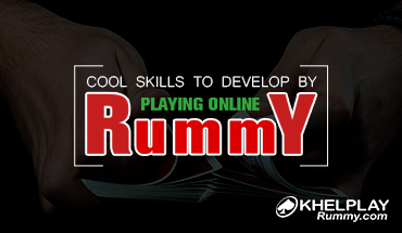 Cool Skills to Develop by Playing Online Rummy