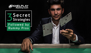 3 Secret Strategies Followed by Rummy Pros