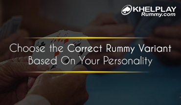 Choose the Correct Rummy Variant Based On Your Personality