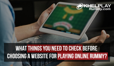 What Things you need to check before choosing a Website for Playing Online Rummy?